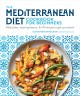 Cover for The Mediterranean diet cookbook for beginners: meal plans, expert guidance,...