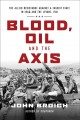 Cover for Blood, oil and the Axis: the allied resistance against a fascist state in i...