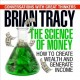 Cover for The science of money: how to increase your income and become wealthy