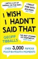 Cover for I Wish I Hadn't Said That: Over 3,000 Famous Foot-in-mouth Moments