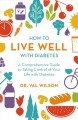 Cover for How to Live Well With Diabetes: A Comprehensive Guide to Taking Control of ...