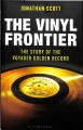 Cover for The vinyl frontier: the story of the Voyager Golden Record