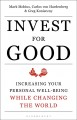 Cover for Invest for Good: A Healthier World and a Wealthier You