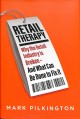Cover for Retail therapy: why the retail industry is broken: and what can be done to ...
