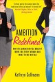 Cover for Ambition redefined: why the corner office doesn't work for every woman & wh...
