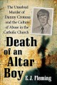 Cover for Death of an altar boy: the unsolved murder of Danny Croteau and the culture...