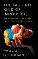 Cover for The Second Kind of Impossible: The Extraordinary Quest for a New Form of Ma...