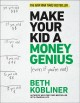 Cover for Make your kid a money genius (even if you're not): a parents' guide for kid...
