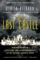 Cover for The last castle: the epic story of love, loss, and American royalty in the ...