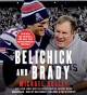 Cover for Belichick and Brady: two men, the Patriots, and how they revolutionized foo...