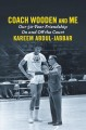 Cover for Coach Wooden and me: our 50-year friendship on and off the court