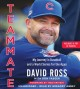Cover for Teammate: my journey in baseball and a World Series for the ages /