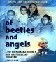 Cover for Of beetles & angels: a boy's remarkable journey from a refugee camp to Harv...