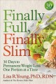 Cover for Finally full, finally slim: 30 days to permanent weight loss one portion at...