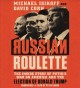 Cover for Russian roulette: the inside story of Putin's war on America and the electi...