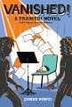 Cover for Vanished!: a Framed! novel