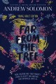 Cover for Far from the tree [Student Adaptation]: how children and their parents lear...