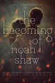 Cover for The becoming of Noah Shaw