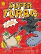 Cover for Super Turbo vs. the flying ninja squirrels