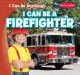 Cover for I can be a firefighter