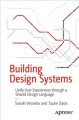 Cover for Building design systems: unify user experiences through a shared design lan...