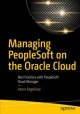 Cover for Managing Peoplesoft on the Oracle Cloud: Best Practices With Peoplesoft Clo...