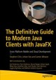 Cover for The Definitive Guide to Modern Java Clients With Javafx: Cross-platform Mob...