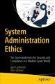 Cover for System Administration Ethics: Ten Commandments for Security and Compliance ...