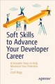 Cover for Soft Skills to Advance Your Developer Career: Actionable Steps to Help Maxi...