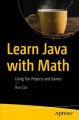 Cover for Learn Java With Math: Using Fun Projects and Games