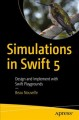 Cover for Simulations in Swift: Design and Implement With Swift Playgrounds