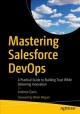 Cover for Mastering Salesforce Devops: A Practical Guide to Building Trust While Deli...