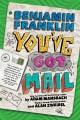 Cover for Benjamin Franklin: you've got mail