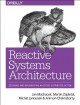 Cover for Reactive Systems Architecture: Designing and Implementing an Entire Distrib...