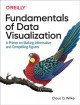 Cover for Fundamentals of Data Visualization: A Primer on Making Informative and Comp...