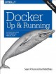 Cover for Docker: Up & Running; Shipping Reliable Containers in Production