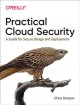 Cover for Practical Cloud Security: A Guide for Secure Design and Deployment
