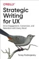 Cover for Strategic writing for UX: drive engagement, conversion, and retention with ...