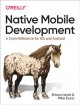 Cover for Native Mobile Development: A Cross-reference for Ios and Android