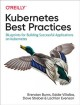 Cover for Kubernetes Best Practices: Blueprints for Building Successful Applications ...