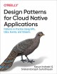 Cover for Design Patterns for Cloud Native Applications: Patterns in Practice Using A...