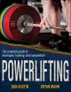 Cover for Powerlifting: the complete guide to technique, training, and competition