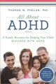 Cover for All about ADHD: a family resource for helping your child succeed with ADHD