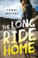 Cover for The long ride home