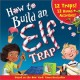 Cover for How to build an elf trap