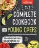 Cover for The complete cookbook for young chefs.