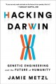 Cover for Hacking Darwin: genetic engineering and the future of humanity
