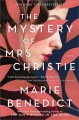 Cover for The mystery of Mrs. Christie: a novel
