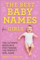 Cover for The best baby names for girls / The Ultimate Resource for Finding the Perfe...