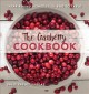 Cover for The cranberry cookbook: year-round dishes from bog to table